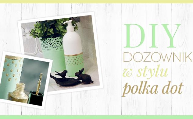 [DIY] Dozownik w stylu polka dot!