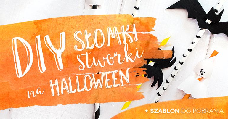 DIY słomki stworki na Halloween + szablon