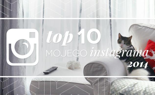TOP 10 mojego Instagrama w 2014 roku!