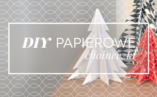 [DIY] Papierowe choinki