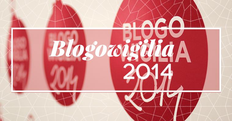 BLOGOWIGILIA 2014!