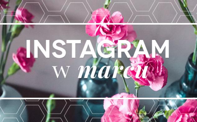Instagram w marcu