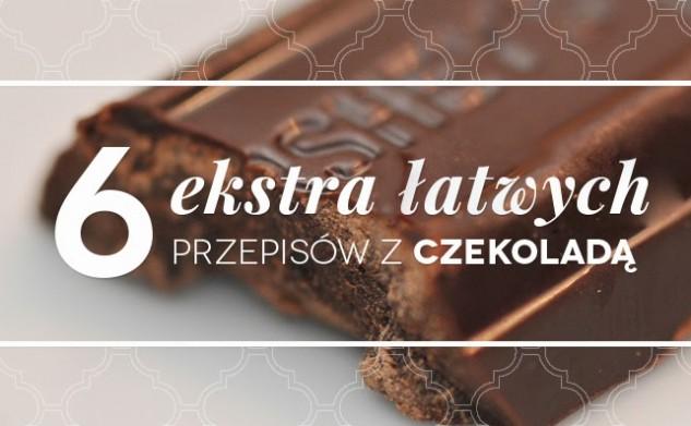 6 ekstra łatwych przepisów z czekoladą
