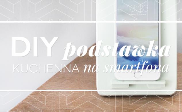 DIY Kuchenna podstawka na smartfon