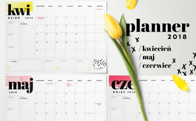 Planner miesięczny 2018 — kwiecień, maj i czerwiec