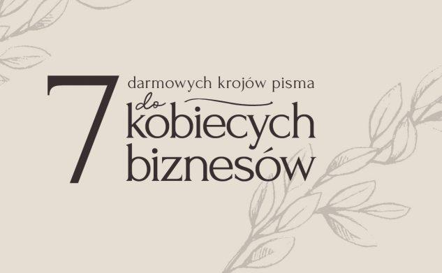 7 krojów pisma idealnych do kobiecych biznesów